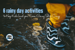 6 Rainy Day Activities to Keep Kids (and you) From Going Stir Crazy | Columbia SC Moms Blog