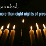 Chanukah :: It's More Than Eight Nights of Presents