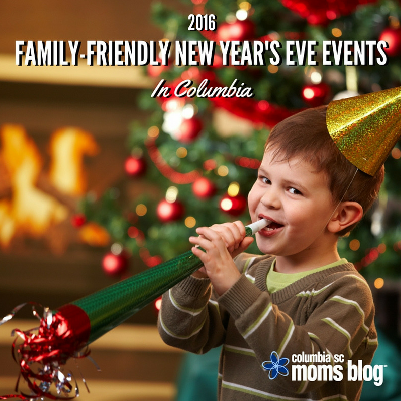 Family-Friendly New Year's Eve Events in Columbia {2016} | Columbia SC Moms Blog