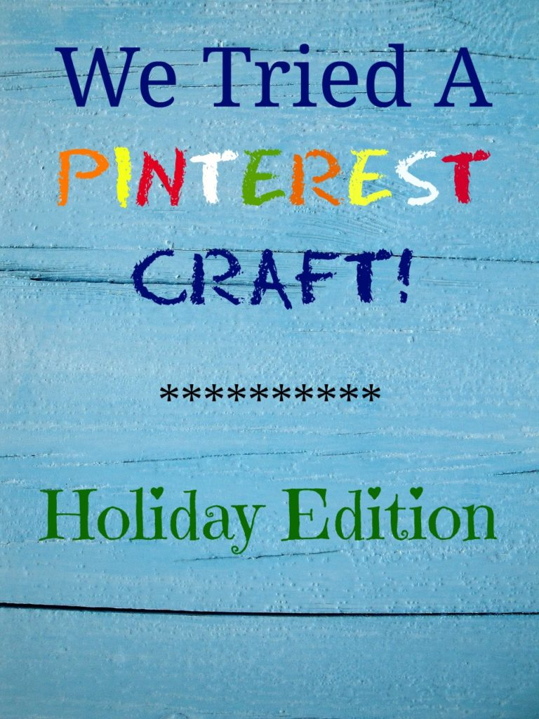 We Tried A Pinterest Craft! {Holiday Edition} | Columbia SC Moms Blog