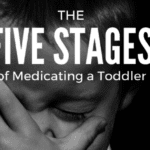 The Five Stages of Medicating a Toddler