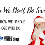 Why We Don't Do Santa … and How We Handle Those Who Do