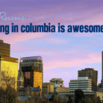 10 Reasons Living in Columbia is Awesome!