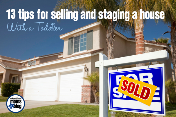 13 Tips for Selling and Staging a House with a Toddler | Columbia SC Moms Blog