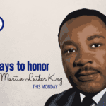 6 Ways to Honor Dr. Martin Luther King Jr. This Monday