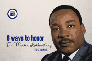 6 Ways to Honor Dr. Martin Luther King Jr. This Monday | Columbia SC Moms Blog