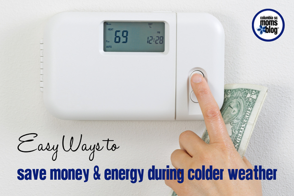 Easy Ways to Save Money & Energy During Colder Weather - Columbia SC Moms Blog