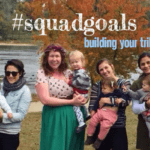 Squad Goals :: Building Your Tribe