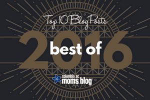The BEST of Columbia SC Moms Blog :: Top 10 Blog Posts of 2016
