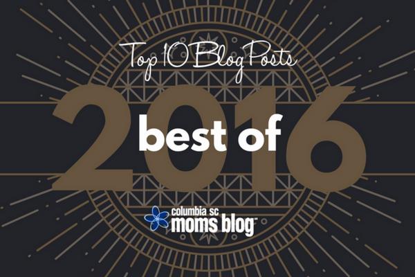 The BEST of Columbia SC Moms Blog :: Top 10 Blog Posts of 2016