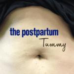 The Postpartum Tummy