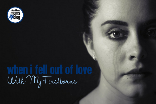 When I Fell Out of Love with my Firstborns   Columbia SC Moms Blog
