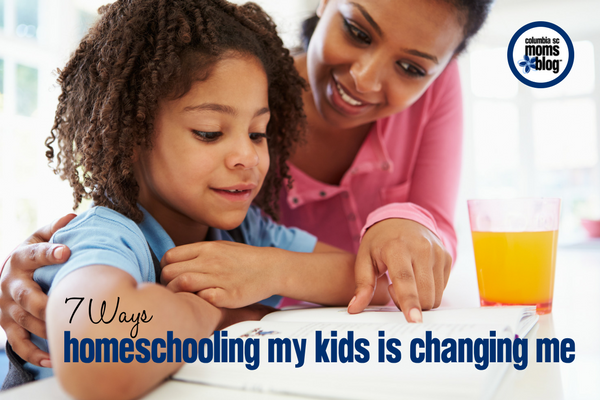 7 Ways Homeschooling My Kids is Changing Me | Columbia SC Moms Blog