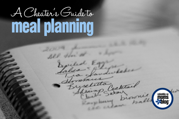 A Cheater's Guide to Meal Planning | Columbia SC Moms Blog