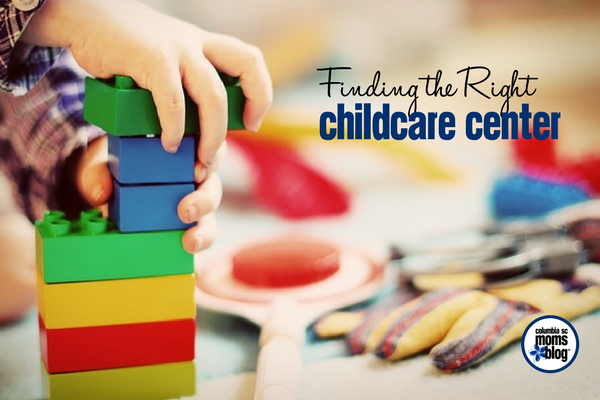 Finding the Right Childcare Center | Columbia SC Moms Blog