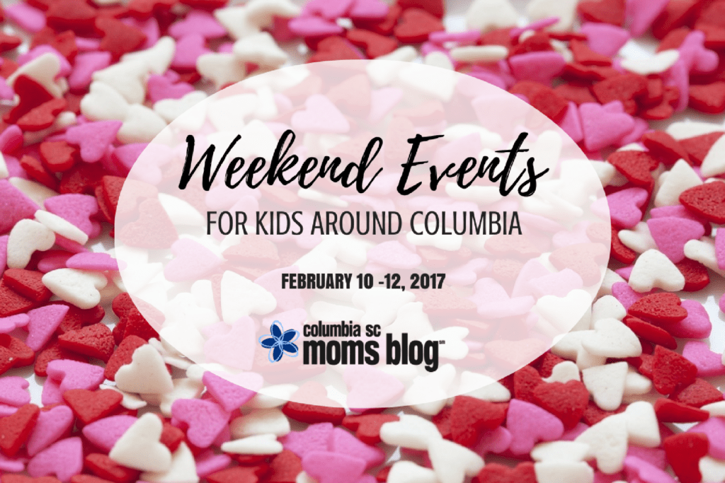 Weekend Events for Kids :: February 10 - 12   Columbia SC Moms Blog