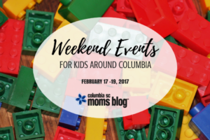 Weekend Events for Kids - February 17 - 19, 2017 | Columbia SC Moms Blog