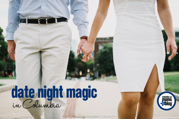 Date Night Magic in Columbia | Columbia SC Moms Blog