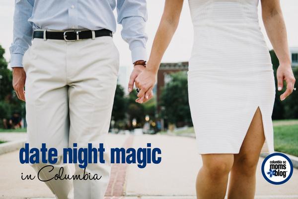 Date Night Magic in Columbia | Columbia SC Moms Blog