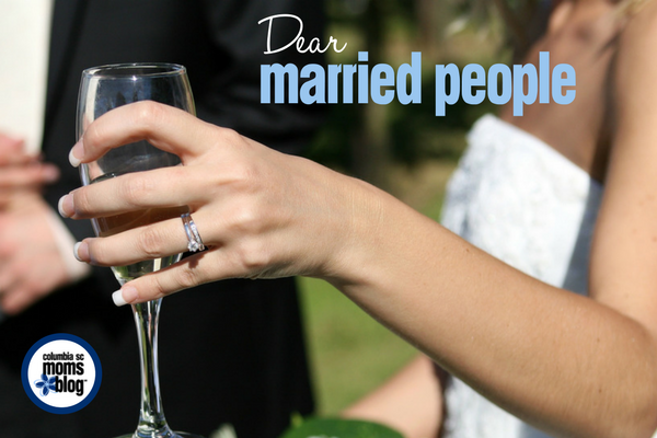 Dear Married People | Columbia SC Moms Blog