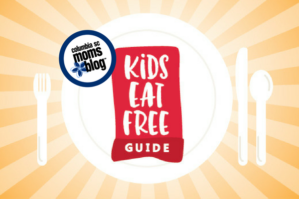 Kids Eat Free & Other Columbia Area Dining Deals for Families | Columbia SC Moms Blog
