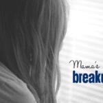 Mama's Breakup