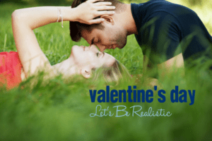 Valentine's Day :: Let's be Realistic | Columbia SC Moms Blog