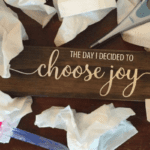 The Day I Decided to Choose Joy