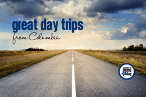 Great Day Trips From Columbia | Columbia SC Moms Blog