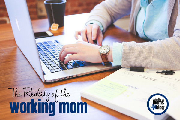 The Reality of the Working Mom | Columbia SC Moms Blog