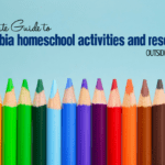 "Ultimate Guide to Columbia Homeschool Activities and Resources Outside the ""Home"""