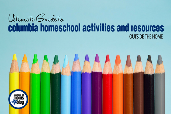 Ultimate Guide to Columbia Homeschool Activities and Resources Outside the Home | Columbia SC Moms Blog