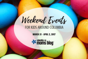 Weekend Events for Kids - March 31 - April 2 | Columbia SC Moms Blog