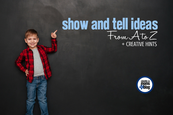 Show and Tell Ideas from A to Z {+ Creative Hints} | Columbia SC Moms Blog