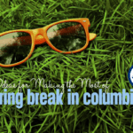 15 Ideas for Making the Most of Spring Break in Columbia