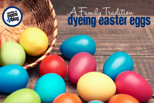 A Family Tradition :: Dyeing Easter Eggs | Columbia SC Moms Blog