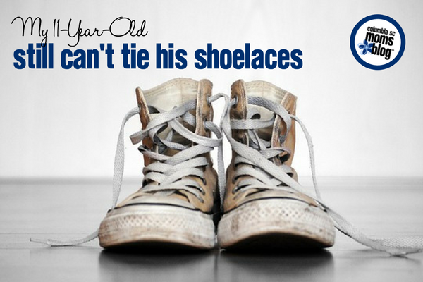 My 11 Year Old Still Can't Tie His Shoelaces | Columbia SC Moms Blog