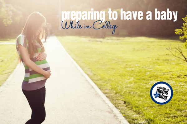 Preparing to Have a Baby While in College | Columbia SC Moms Blog