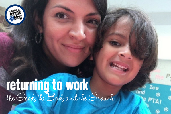 Returning to Work :: The Good, The Bad, and the Growth | Columbia SC Moms Blog