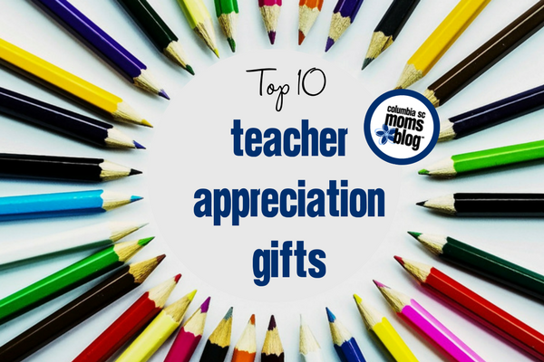 Top 10 Teacher Appreciation Gifts | Columbia SC Moms Blog