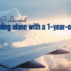 What I Learned Traveling Alone With a 1-Year-Old | Columbia SC Moms Blog
