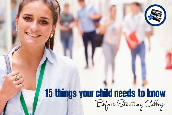 15 Things Your Child Needs to Know Before Starting College | Columbia SC Moms Blog