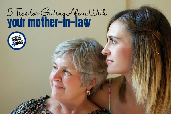 5 Tips for Getting Along with your Mother-In-Law | Columbia SC Moms Blog