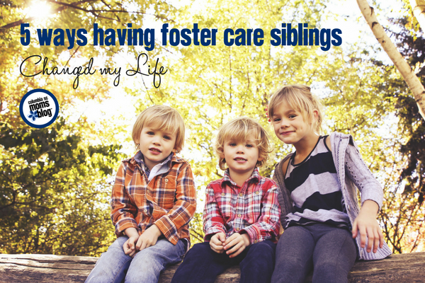 5 Ways Having Foster Care Siblings Changed My Life | Columbia SC Moms Blog