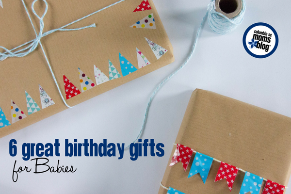 6 Great Birthday Gifts for Babies | Columbia SC Moms Blog