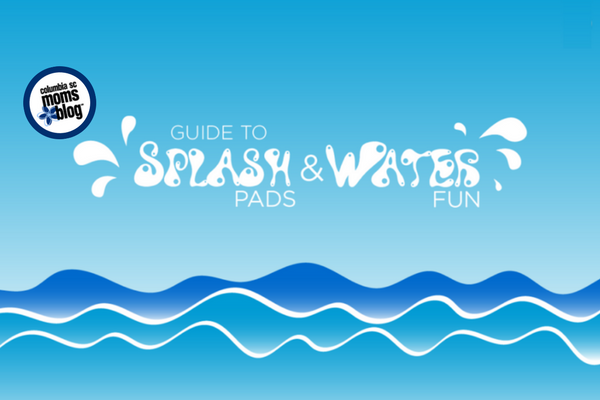 Columbia SC Guide to Splash Pads and Water Parks | Columbia SC Moms Blog