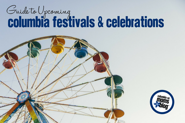 Guide to Upcoming Columbia Festivals and Celebrations | Columbia SC Moms Blog