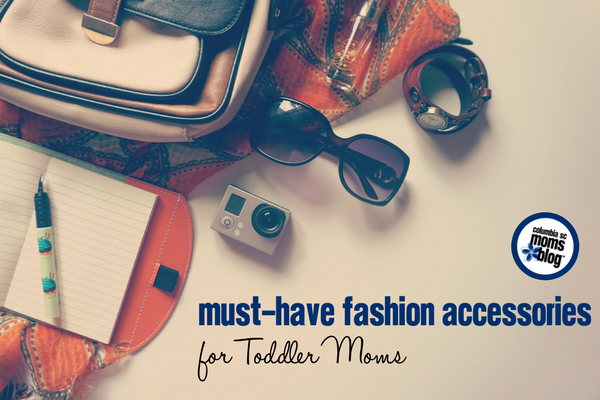 Must-Have Fashion Accessories for Toddler Moms | Columbia SC Moms Blog