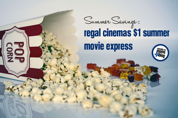 Regal Cinemas $1 Summer Movie Express | Columbia SC Moms Blog