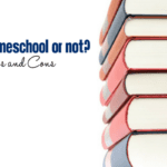 To Homeschool or Not? The Pros and Cons